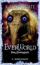 Everworld, Bd.8, Der Opfergott