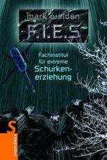 F.I.E.S. - Fachinstitut für Extreme Schurkenerziehung
