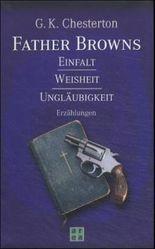 Father Browns Einfalt /Weisheit /Ungläubigkeit