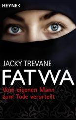 Fatwa - Vom eigenen Mann zum Tode verurteilt