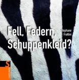 Fell, Federn, Schuppenkleid?