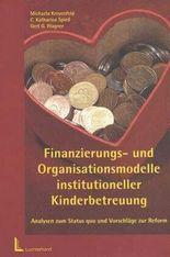 Finanzierungs- und Organisationsmodelle institutioneller Kinderbetreuung