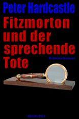 Fitzmorton und der sprechende Tote