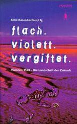 Flach. Violett. Vergiftet