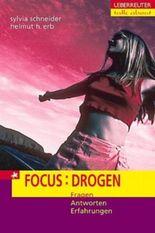 Focus: Drogen. Fragen, Antworten, Erfahrungen (Talk about)
