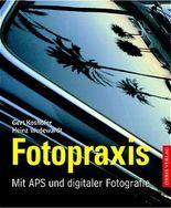 Fotopraxis. Mit APS und digitaler Fotografie.