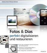 Fotos & Dias - perfekt digitalisieren und restaurieren