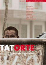Fotos für die Pressefreiheit. Herausgegeben von Reporter ohne Grenzen / Tatorte