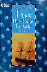 Fox, Die Beutefregatte