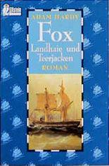 Fox, Landhaie und Teerjacken