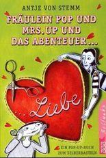 Fräulein Pop und Mrs. Up und das Abenteuer Liebe