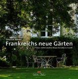 Frankreichs neue Gärten