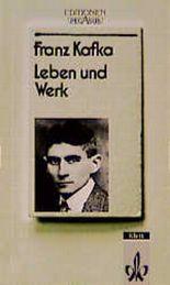 Franz Kafka, Leben und Werk
