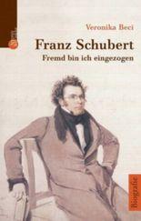 Franz Schubert, Fremd bin ich eingezogen