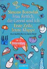 Frau Rettich, die Czerni und ich. Erste Zeile, letzte Klappe. Zwei Kultbücher in einem Band.