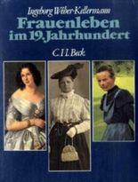 Frauenleben im 19. Jahrhundert
