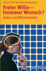 Freier Wille – frommer Wunsch?