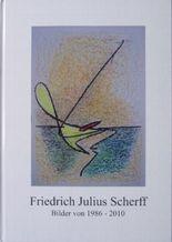 Friedrich Julius Scherff. Bilder von 1986-2010