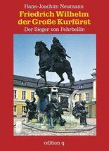 Friedrich Wilhelm der Grosse Kurfürst