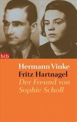 Fritz Hartnagel - Der Freund von Sophie Scholl