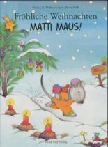 Fröhliche Weihnachten, Matti Maus!