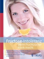 Fructose Intoleranz: Wenn Fruchtzucker krank macht