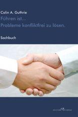 Führen ist... Probleme konfliktfrei zu lösen