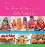 Für kleine Tortenmeister & Kekskünstler