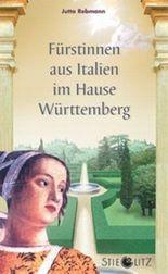 Fürstinnen aus Italien im Hause Württemberg