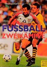Fussball - Zweikämpfe