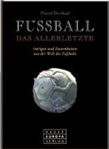 Fußball, Das Allerletzte