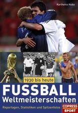 Fußball-Weltmeisterschaften 1930 bis heute