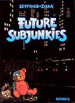 Future Subjunkies