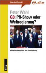 G8: PR-Show oder Weltregierung?