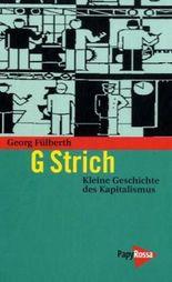 G Strich - Kleine Geschichte des Kapitalismus