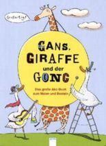 Gans, Giraffe und der Gong