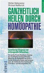 Ganzheitlich heilen durch Homöopathie