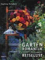 Gartenromantik & Reiselust