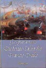 Gasparan oder Die letzte Fahrt des Francis Drake