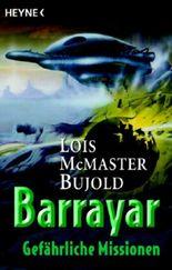 Barrayar - Gefährliche Missionen