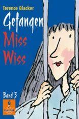 Gefangen, Miss Wiss!