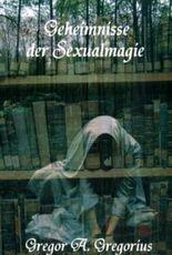 Geheimnisse der Sexualmagie