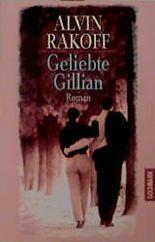 Geliebte Gillian. Roman.
