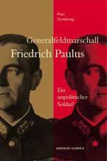 Generalfeldmarschall Friedrich Paulus
