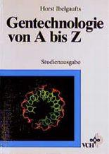Gentechnologie von A bis Z