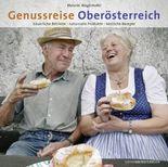 Genussreise durch Oberösterreich