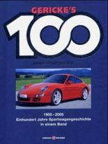 Gerickes 100 Jahre Sportwagen. Einhundert Jahre Sportwagengeschichte in einem Band