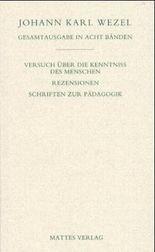 Gesamtausgabe in acht Bänden. Jenaer Ausgabe / Versuch über die Kenntniss des Menschen. Rezensionen. Schriften zur Pädagogik