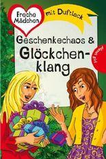 Freche Mädchen - freche Bücher!: Geschenkechaos & Glöckchenklang