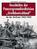 Geschichte der Panzergrenadierdivision Grossdeutschland 1942-1944